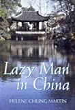 Lazy Man in China, Helene Chung Martin, 1740761286