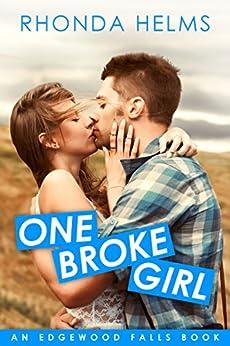 One Broke Girl (Edgewood Falls Book 1) by [Helms, Rhonda]