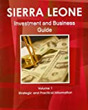 Sierra Leone Investment and Business Guide, IBP USA, 1438768710