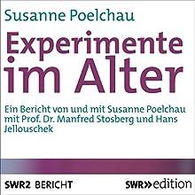 Experimente im Alter Hörbuch von Susanne Poelchau Gesprochen von: Susanne Poelchau, Manfred Stosberg, Hans Jellouschek