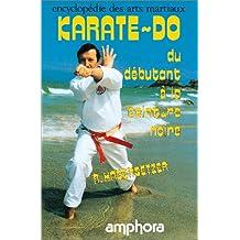 Karaté-do: Encyclopédie des arts martiaux