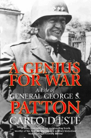 A Genius for War. A Life of General George S. Patton