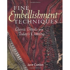 Fine Embellishment Techniques: Classic Details For Today's Clothing [Paperback] [2001] 1ST Ed. Jane Conlon ebook