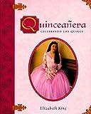 Quinceanera, Elizabeth King, 0525458441