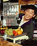 A Busy Day at Mr. Kang's Grocery Store, Alice K. Flanagan, 051620047X