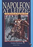 Napoleon at Leipzig, George Nafziger, 1883476100