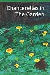 Chanterelles in The Garden Paperback