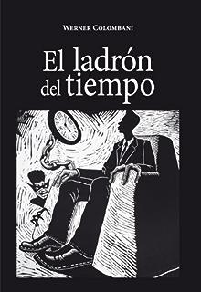 El ladrón del tiempo (Spanish Edition)