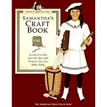 Samantha's Craft Book: A Look at Crafts from the Past With Projects You Can Make Today (American Girls Pastimes Collection)