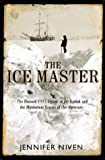 The Ice Master, Jennifer Niven, 0786865296