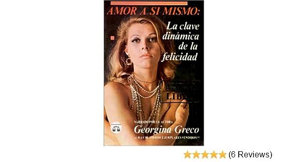 Amor A Sí Mismo : La Clave Dinámica de la Felicidad: Georgina Greco: 9789706060488: Amazon.com: Books
