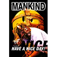 Mankind: Have a Nice Day - A Tale of Blood and Sweatsocks