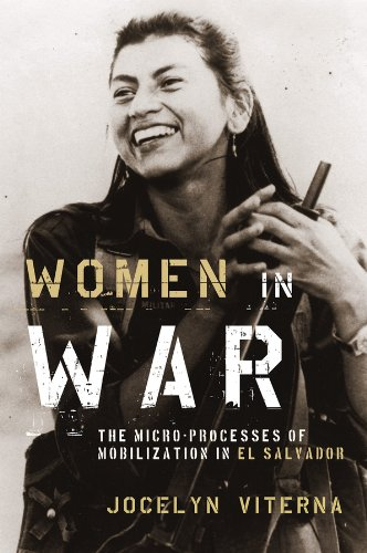 Ladies Salvador El (Women in War: The Micro-processes of Mobilization in El Salvador (Oxford Studies in Culture and Politics))