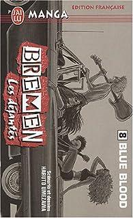 Bremen, Les déjantés, Tome 8 : Blue Blood par Haruto Umezawa