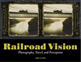 img - for Railroad Vision: Photography, Travel, and Perception book / textbook / text book
