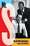 Mr. S: My Life with Frank Sinatra