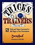 img - for Tricks For Trainers : 57 Tricks and Teasers Guaranteed to Add Magic to Your Presentation (Volume 2) book / textbook / text book