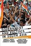 img - for Government and Politics in South Asia by Oberst, Robert C, Malik, Yogendra K, Kennedy, Charles, Kapur, Ashok, Lawoti, Mahendra, Rahman, Syedur, Ahmad, Ahrar(July 30, 2013) Paperback book / textbook / text book