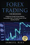 Forex Trading: For Beginners: 2 Manuscripts A Beginner Guide + A Crash Course To Get Quickly Started (Volume 6)