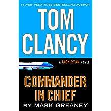 Tom Clancy Commander in Chief (A Jack Ryan Novel Book 16) (English Edition)