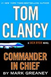 Tom Clancy Commander in Chief (A Jack Ryan Novel Book 16)