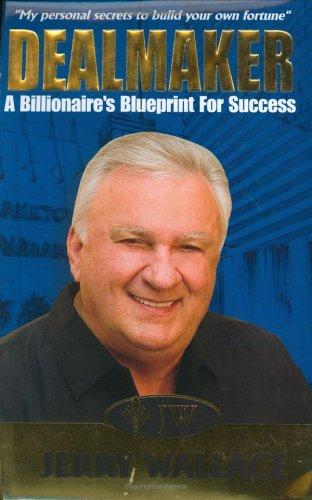 DEALMAKER: A Billionaire's Blueprint for Success