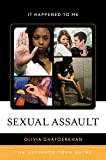 Sexual Assault: The Ultimate Teen Guide (It Happened to Me)