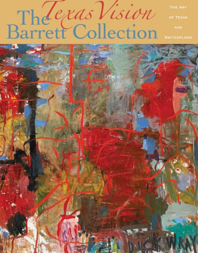 Texas Vision: The Barrett Collection: The Art of Texas and - American Catalogue Swiss