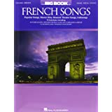 The Big Book of French Songs: Popular Songs, Movie Hits, Musical Theatre Songs, Folksongs