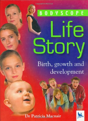 Download Life Story: Birth, Growth and Development (Bodyscope) pdf epub