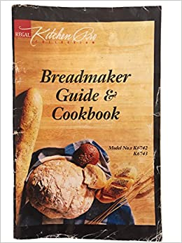 Regal Kitchen Pro Breadmaker Guide and Cookbook Model Nos ...