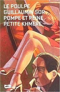 Pompe et peine petite khmere par Pierre Olivieri