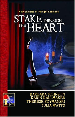 Stake Through the Heart: New Exploits of Twilight Lesbians (Bella After Dark)