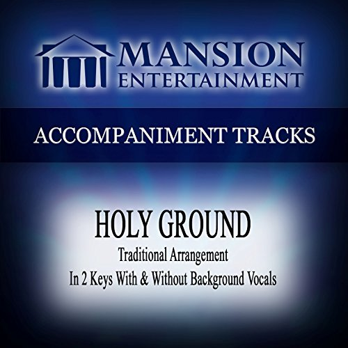 Ground Traditional - Holy Ground (Traditional) [Accompaniment Track]