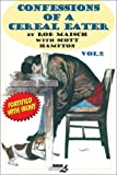 Confessions of a Cereal Eater by Rob Maisch (2003-05-02)