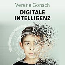 Digitale Intelligenz Hörbuch von Verena Gonsch Gesprochen von: Jonas Minthe, Verena Gonsch