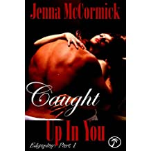 Caught Up In You: Once in a Blue Moon ( Edgeplay Part 1)