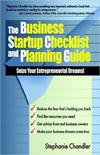 The Business Startup Checklist And Planning Guide: Seize Your