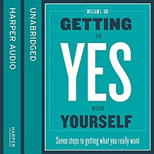 Getting to Yes with Yourself: And Other Worthy Opponents Audiobook