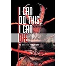 I Can Do This; I Can Die by Sharon Parenteau (2007-01-03)