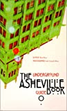 Front cover for the book The Underground Asheville Guidebook by Tom Kerr
