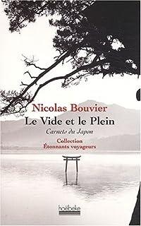 Le vide et le plein : carnets du Japon 1964-1970, Bouvier, Nicolas
