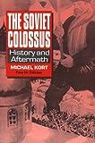 The Soviet Colossus, Michael G. Kort, 1563246635