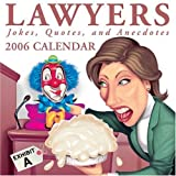 Lawyers: Jokes, Quotes, and Anecdotes 2006 Day-to-Day Calendar