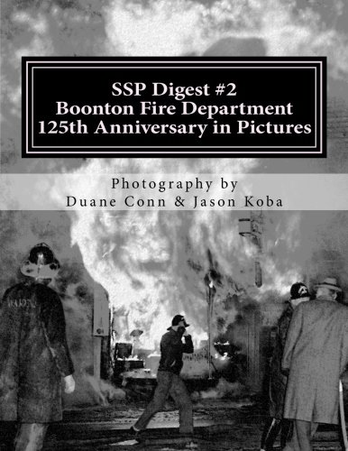 SSP Digest #2: Boonton Fire Department 125th Anniversary in Pictures (Volume 2)