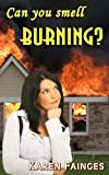 Can You Smell Burning?, Karen Fainges, 1922066826