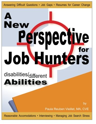 Disabilities/Different Abilities: A New Perspective for Job Hunters (Volume 1)