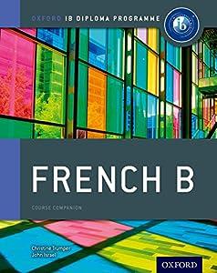 IB French B: Course Book: Oxford IB Diploma Program