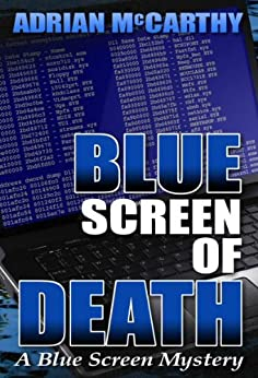 Blue Screen of Death (Blue Screen Mystery Book 1) by [McCarthy, Adrian]