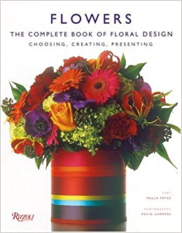 1bb9d683ff Flowers  The Complete Book of Floral Design  Paula Pryke